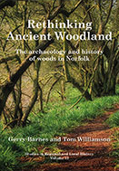cover of Rethinking ancient woodland: the archaeology and history of woods in Norfolk